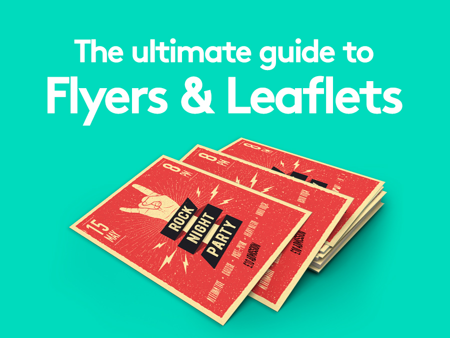 ultimate guide to flyers & leaflets